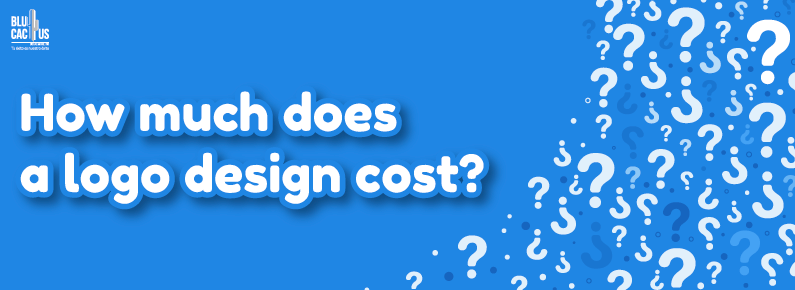 BluCactus - Blog Banner - How Much does a logo design cost?