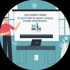 BluCactus - Using Custom Slides