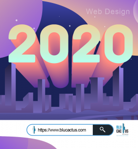 BluCactus - graphic design Trends in 2020 - web design 2020 in huge letters