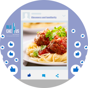 BluCactus - Marketing Strategies for Restaurants - closeness and familiarity