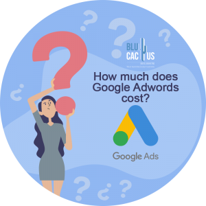 BluCactus - How much does a Google Adwords campaign cost -woman with a question mark