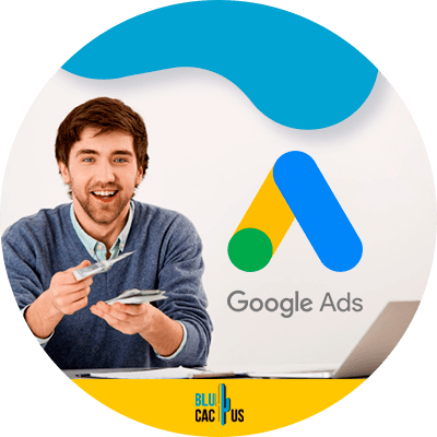 BluCactus - How much a Google Ads campaign costs? - person working