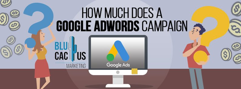 BluCactus - How much does a Google Adwords campaign cost? - title