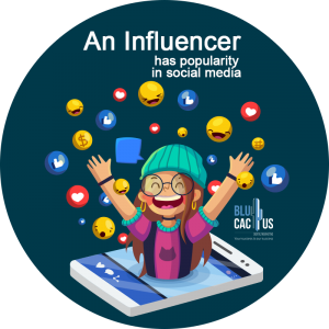 BluCactus - Benefits of Influencers Marketing - an influencer