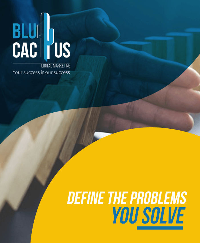 BluCactus - Define the problems you solve for your audience