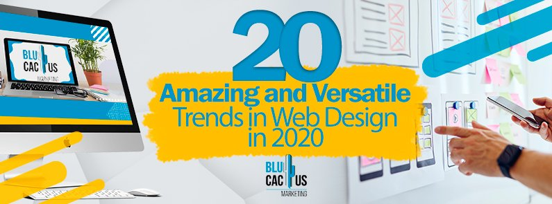 BluCactus-20-Amazing-and-versatile-trends-in-web-design-in-2020.