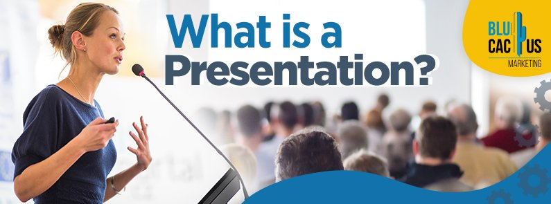 BluCactus - What is a presentation? - title