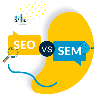 BluCactus - Differences between SEM and SEO - seo and sem