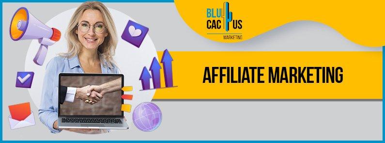Blucactus - What is affiliate marketing