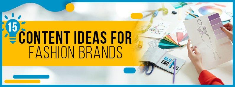 BluCactus - 15 content ideas for fashion brands - title