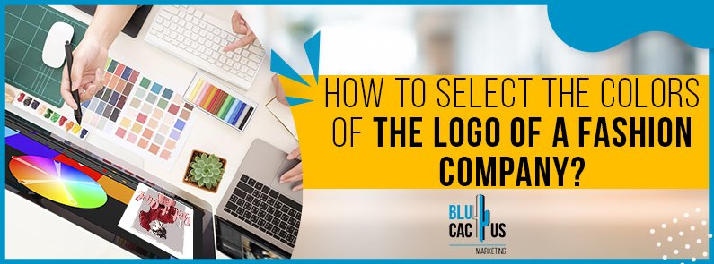 BluCactus - How to select the colors of the logo of a fashion company? - title