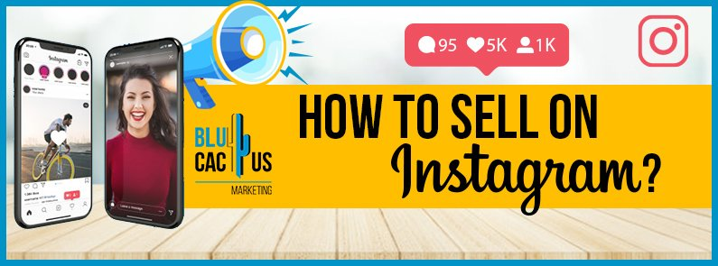 BluCactus - How to sell on Instagram? - title