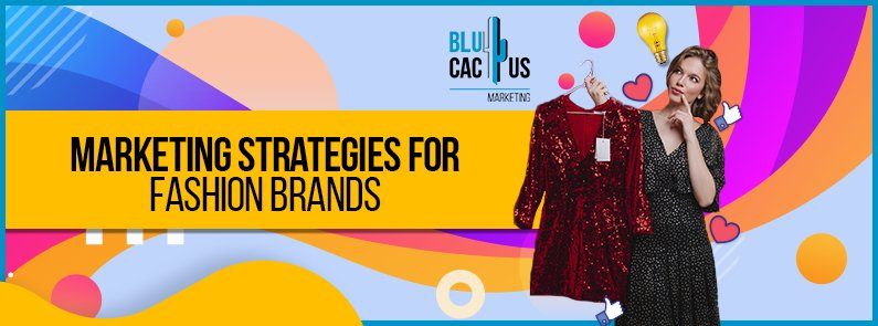 BluCactus -fashion marketing strategies - title