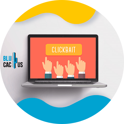 BluCactus - What is clickbait - person working