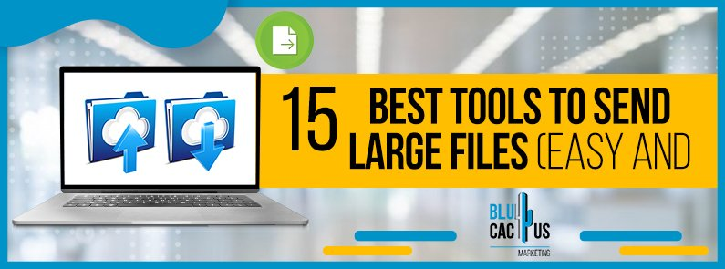 BluCactus - 15 best free and easy tools for sending large files - title