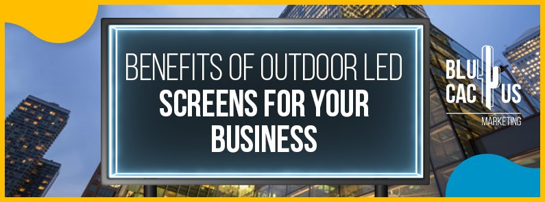 BluCactus - outdoor Led screens - title