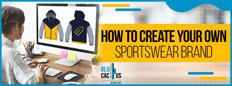 BluCactus - How to create a sportswear brand? - TITLE