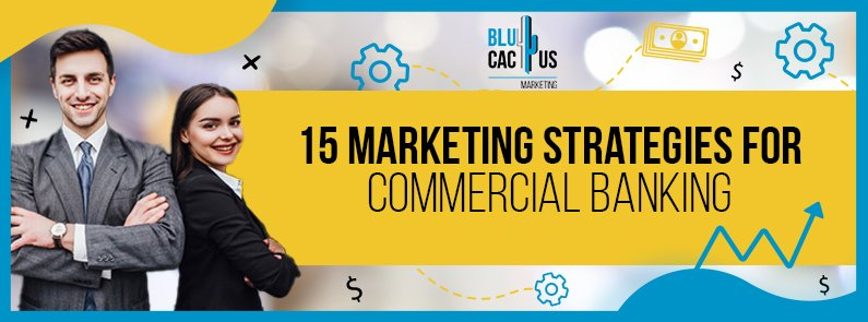 BluCactus - 15 Marketing Strategies for Commercial Banking - title