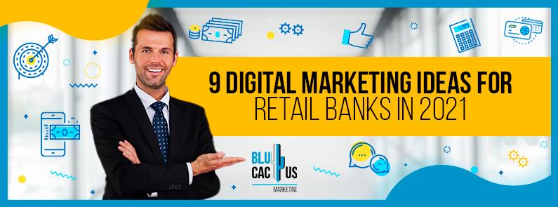 BluCactus - digital marketing strategies for retail banks - TITLE