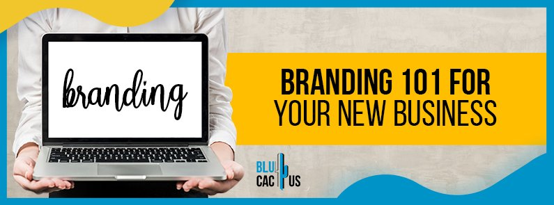 BluCactus - Branding 101 to start your business - title