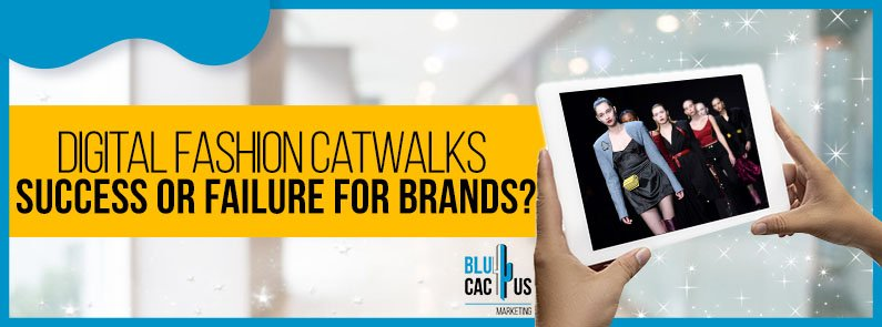 BluCactus - Digital fashion catwalks - title