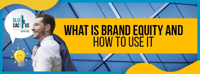 BluCactus - What is Brand Equity - title