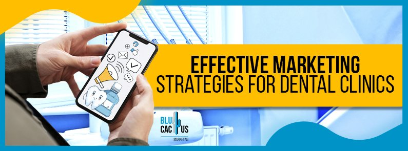 BluCactus - Marketing strategies for Dental Clinics - title