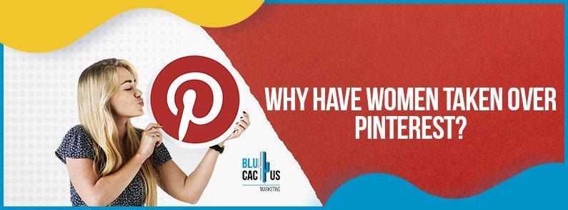 BluCactus - Women taken over Pinterest - title