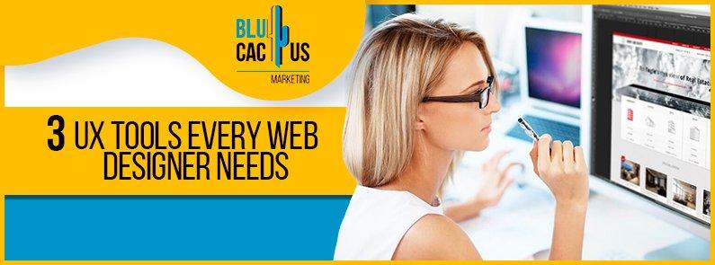BluCactus - 3 UX tools Every Web Designer Needs - title