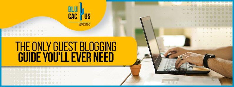BluCactus - Guide on guest blogging - Title