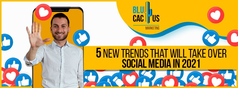 BluCactus - new social media trends - title