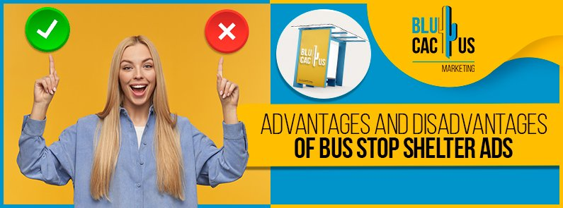BluCactus - The Pros and Cons of using Bus Stop Shelter Ads - title