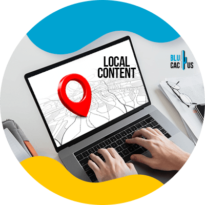 BluCactus - Create local content - A person using a laptop that shows a location
