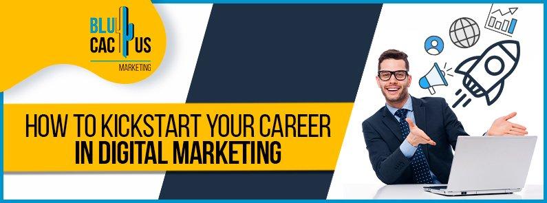 blucactus - how to kickstart your career in digital marketing banner