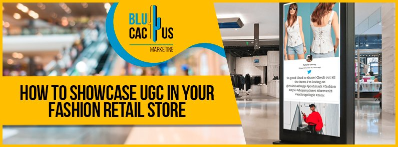 Blucactus - how to showcase ugc in your fashion retail store banner