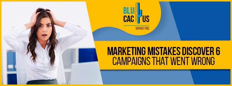 BluCactus - marketing campaigns that went wrong - title
