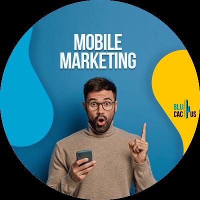 BluCactus - 21 digital marketing techniques - Mobile marketing - A man holding his phone
