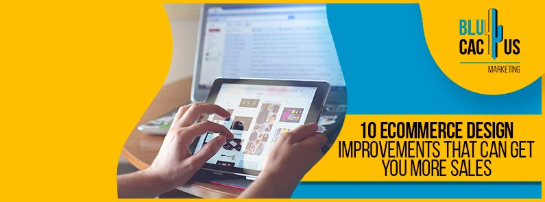 Blucactus-10-ECommerce-Design-Improvements-That-Can-Get-You-More-Sales-cover-page