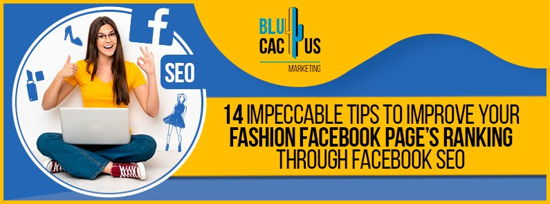 Blucactus - 14 impeccable tips to improve your fashion facebook page's ranking banner