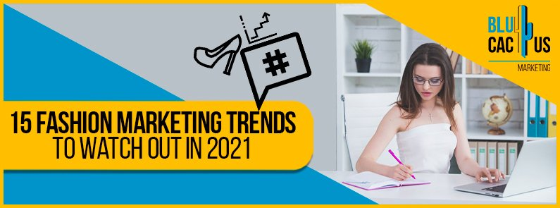 Blucactus - 15 fashion marketing trends to watch out in 2021 banner