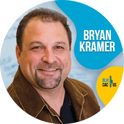 Blucactus - Bryan Kramer - 18 Best Digital Marketers To Follow In 2021