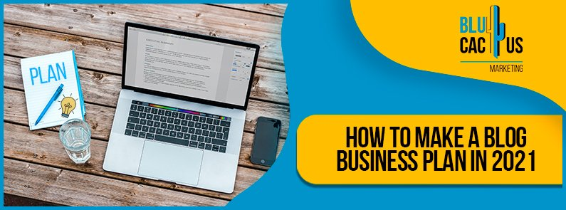 Blucactus-How-to-make-a-blog-business-plan-in-2021-cover-page