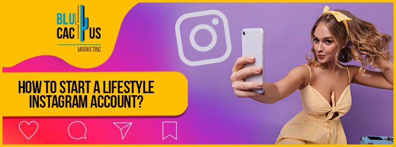 BluCactus - How to start a lifestyle Instagram account? - banner