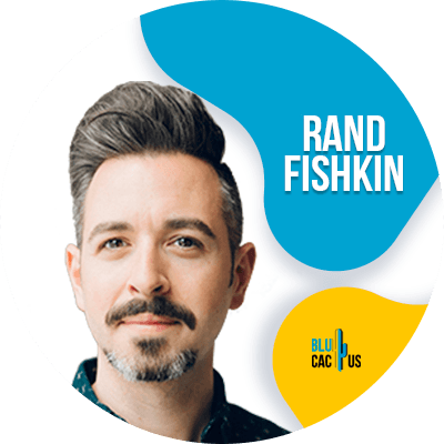 Blucactus - Rand Fishkin - 18 Best Digital Marketers To Follow In 2021