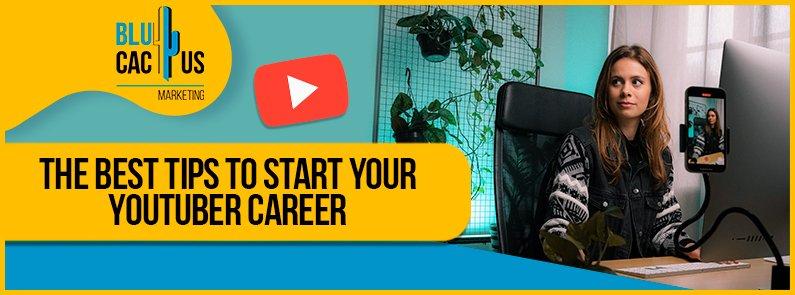 BluCactus - tips to start YouTuber career - banner