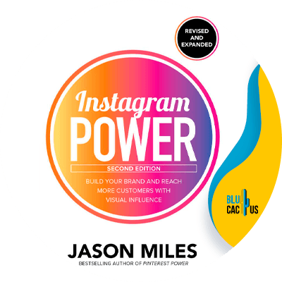 Blucactus-1-Instagram-Power-Second-Edition-Build-Your-Brand-and-Reach-More-Customers-with-Visual-Influence