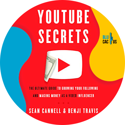 Blucactus-1-YouTube-Secrets-The-Ultimate-Guide-to-Growing-Your-Following-and-Making-Money-as-a-Video-Influencer