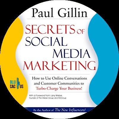 Blucactus-16-Secrets-of-Social-Media-Marketing-by-Paul-Gillin