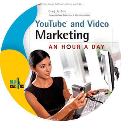 Blucactus-5-YouTube-and-Video-Marketing-An-Hour-a-Day