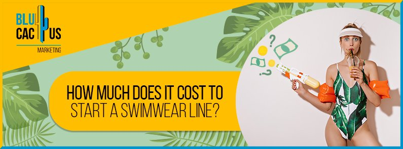 BluCactus - How much does it cost to start a swimwear line? - banner